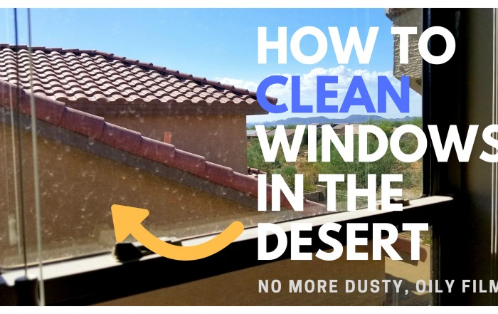 window cleaning desert dust Phoenix Arizona