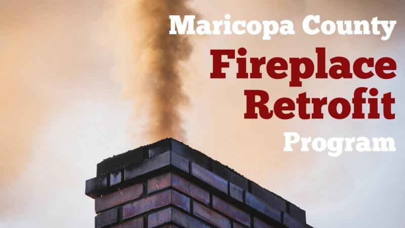 fireplace retrofit Maricopa County Phoenix Arizona smog homes