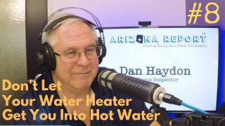 water heater Phoenix Arizona home inspector podcast repair maintenance