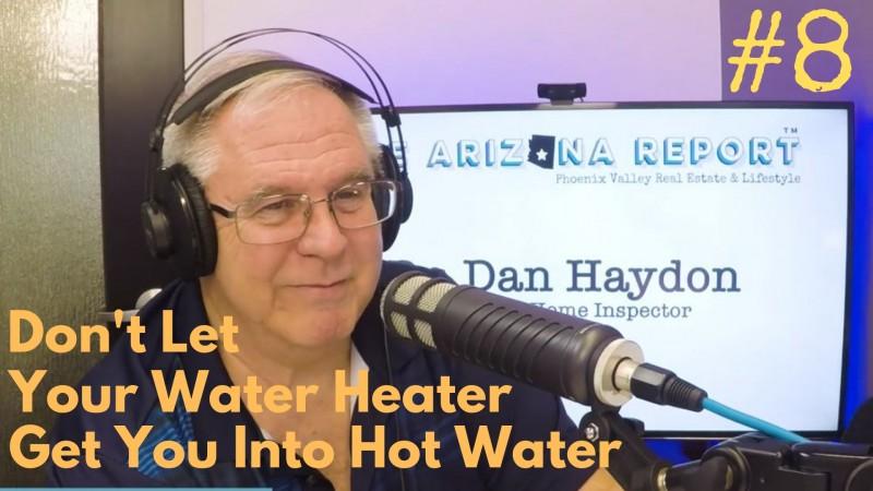 water heater Phoenix Arizona home inspector podcast repair maintenance