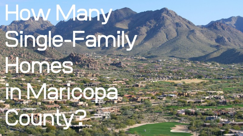 Maricopa County single family homes number houses homes